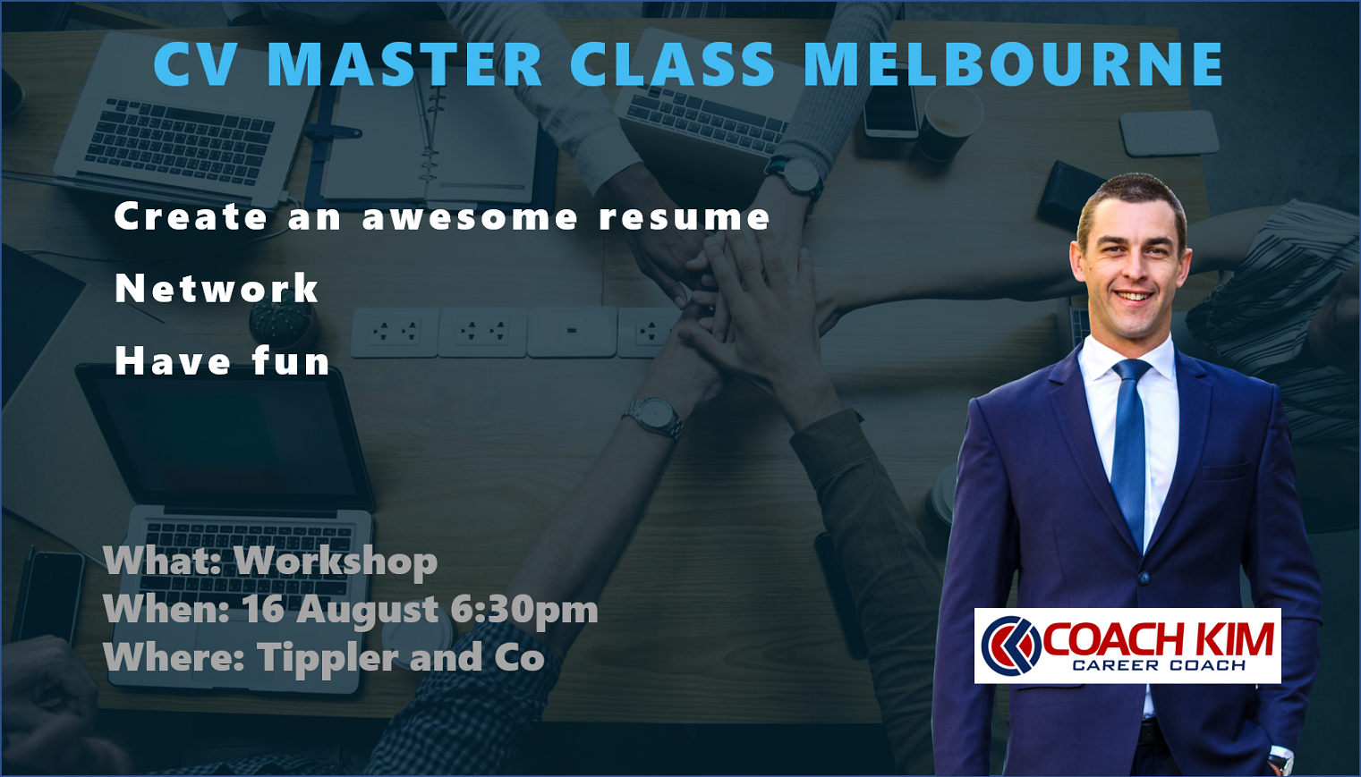 CV and Network Master Class. 6:30pm 16 August